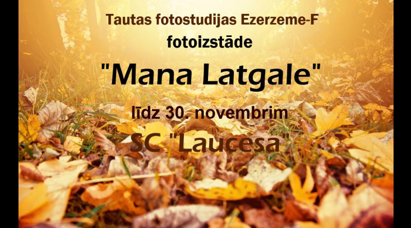 """Tautas fotostudijas """"Ezerzeme – F"""" fotogrāfiju izstāde """"Mana Latgale"""""""