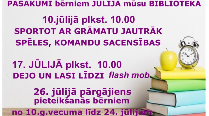 Jūlija mēnesī aicinām bērnus uz Laucesas pagasta bibliotēku, lai saturīgi pavadīt vasaras laiku kopā